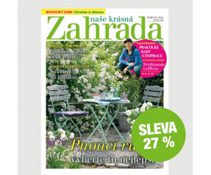 Roční tištěné předplatné Naše krásná zahrada se slevou 27 %